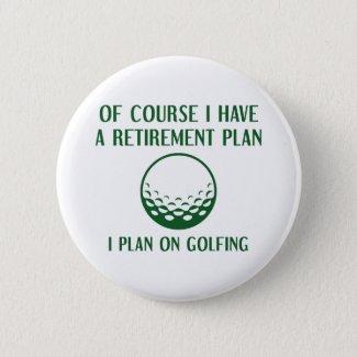 Retirement Plan Golfing Button
