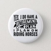 Retirement Plan Horses Button