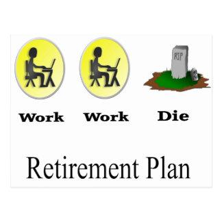 Retirement Plan: Work, Work, Die Postcard