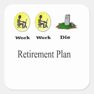 Retirement Plan: Work, Work, Die Stickers