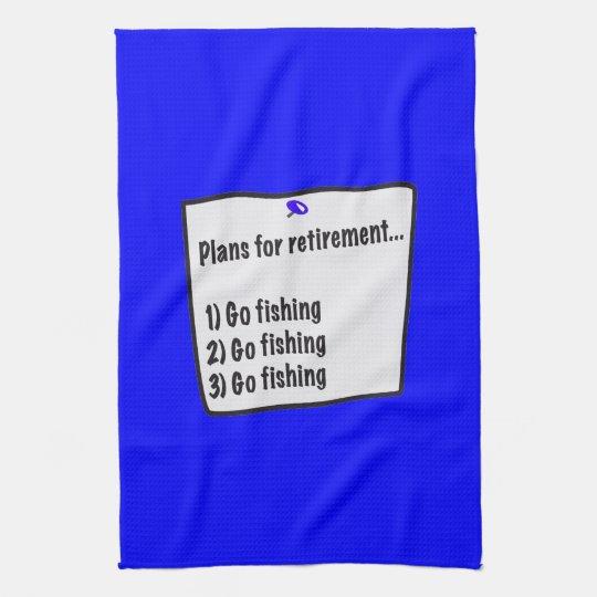 Retirement Plans (fishing) kitchen tea towel