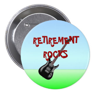 Retirement Rocks 3 Inch Round Button