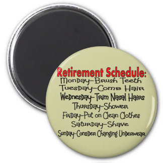"""""""Retirement Schedule"""" Funny Gifts 2 Inch Round Magnet"""