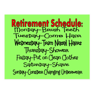 """Retirement Schedule"" Funny Gifts Postcards"