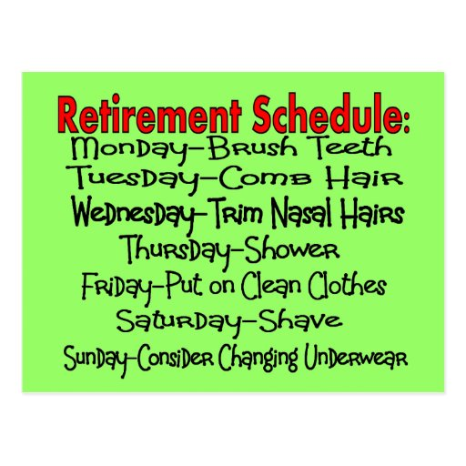 """Retirement Schedule"" Funny Gifts Postcard"