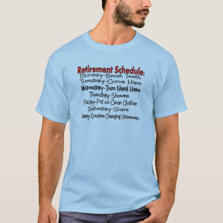 """Retirement Schedule"" Funny Gifts T-Shirt"