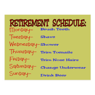 Retirement Schedule -Funny Retirement Gifts Postcard