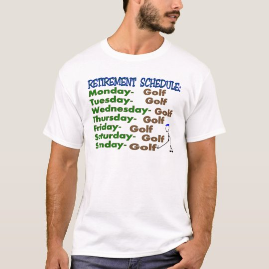 Retirement Schedule GOLFER T-Shirt
