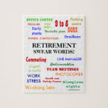"""Retirement Swear Words! Funny Retirement Joke Jigsaw Puzzle<br><div class=""""desc"""">Is this funniest and most annoying retirement gift on the market? - we think so!</div>"""