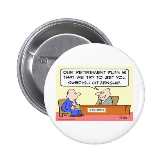 retirement swedish citizenship 2 inch round button