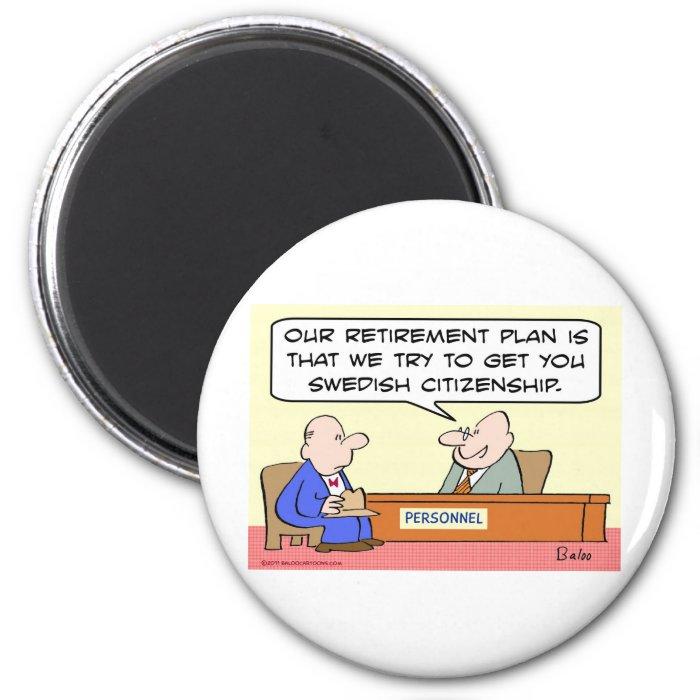 retirement swedish citizenship 2 inch round magnet