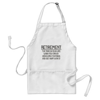 Retirement: Time to do Nothing Adult Apron