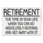 Retirement: Time to do Nothing Greeting Card