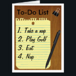 """Retirement To Do List Giant Greeting Card<br><div class=""""desc"""">Send a huge greeting card that is sure to leave a lasting impression. Our GIANT Retirement To Do List card is ready to be customized with your personalized text on the front and inside. Front: New To Do List To Do: 1. Take a Nap 2. Travel 3. Nap 4. Eat...</div>"""