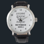 """Retirement watch with personalizable quote<br><div class=""""desc"""">Retirement watch with personalizable quote and year. ie 2014,  2015 etc Cute gift idea for retiring employee,  coworker,  partner,  spouse etc. Funny quote for retired person: goodbye tension,  hello pension!</div>"""