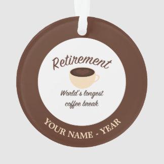 Retirement: World's longest coffee break Ornament