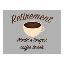 Retirement: World's longest coffee break Postcard