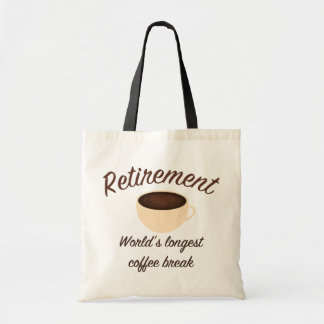 Retirement: World's longest coffee break Tote Bag