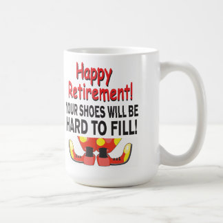 Retirement Your Shoes Will be Hard to Fill Coffee Mug