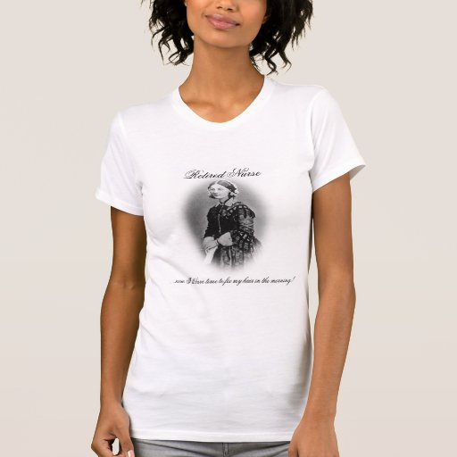 Retiring Nurse-Florence Nightingale Humor T-shirts