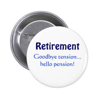 ¡Retiro, adiós pensión de la tensión… hola! Pin Redondo De 2 Pulgadas