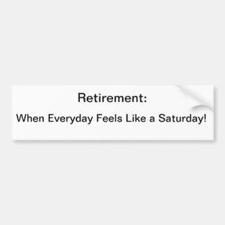 Retiro: Cuando es diario siente como un sábado Pegatina De Parachoque