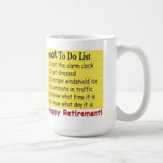 Retiro feliz para no hacer la lista taza de café