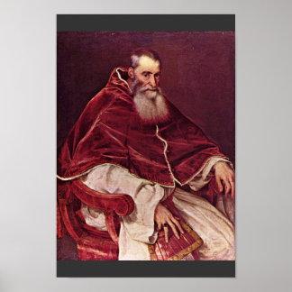 Retrato de Paul Iii. Por Tizian (la mejor calidad) Posters