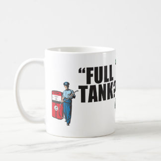 "Retro 1950s gas station attendant: ""Full tank?""… Coffee Mug"