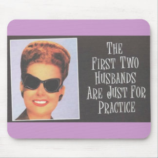 """RETRO BIMBO """"First Two Husbands are Practice"""" Mouse Pad"""