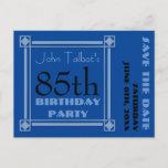 "Retro Blue 85th birthday Party Save the Date P Announcement Postcard<br><div class=""desc"">Vintage and retro style for this customizable 85th birthday Save the date postcard in blue with a half-transparent frame. Matching customizable paper napkin and paper plate,  birthday guest book (spiral notebook,  hard cover and binder),  gift tag and other products...  Other models with white frame and black frame are available.</div>"