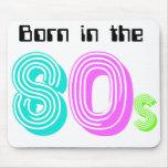 Retro Born In the 80s Mousepad