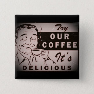 Retro Delicious Coffee Ad Pinback Button