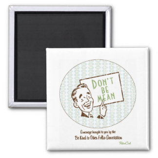 Retro 'Don't Be Mean' Magnet