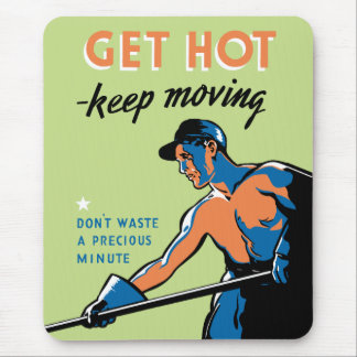 Retro Get Hot Keep Moving Mouse Pad
