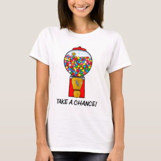 Retro Gum Ball Machine Take a Chance T-Shirt