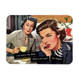 """Retro Housewife 1950s """"No Cure for Stupid"""" Magnet"""