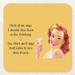 "Retro Housewife Funny Quote Drinking Coaster<br><div class=""desc"">Part of me says I should slow down on the drinking The other part says Don&#39;t listen to her she&#39;s drunk</div>"