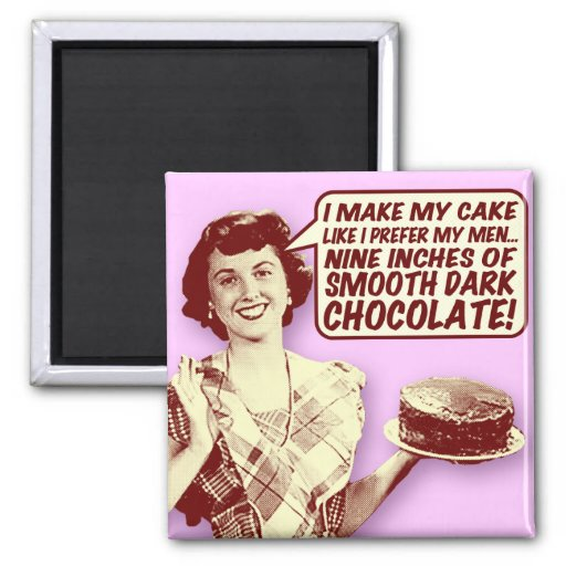 Retro Housewife Magnet - Nine Inches of Chocolate