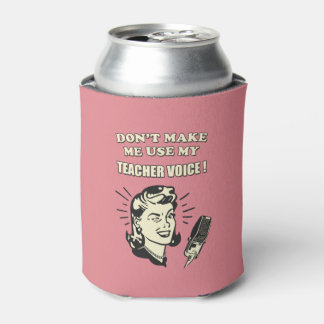Retro Humor - Don't Make Me Use My Teacher Voice Can Cooler