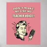 Retro Humor - Don't Make Me Use My Teacher Voice Poster