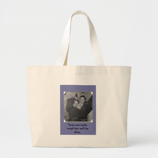 Retro Humor: Times are Tough Large Tote Bag