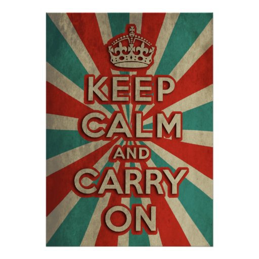 Retro Keep Calm And Carry On Poster