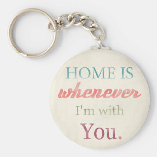 Retro Love Quote Keychain, Home is whenever I'm wi Keychain