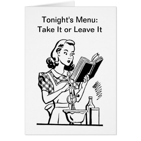 Retro mom cooking - Take it or leave it! Card
