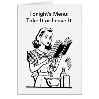 Retro mom cooking - Take it or leave it! Greeting Card