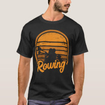 Retro Rowing Crew Boat Gift I Rower Row Team T-Shirt