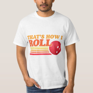 Retro That's How I Roll T-Shirt
