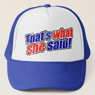 Retro That's What She Said Trucker Hat