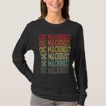 Retro Vintage CNC Machinist Programmer T-Shirt